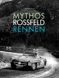 Mythos Rossfeldrennen von Siegfried C. Strasser