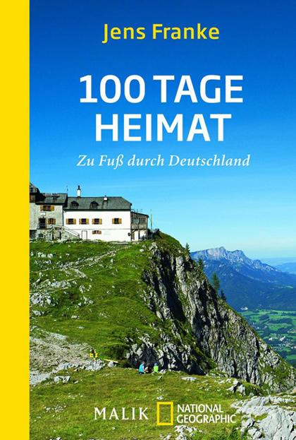 100 Tage Heimat: Zu Fuß durch Deutschland von Jerns Franke