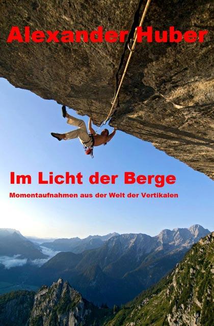 Alexander Huber: Im Licht der Berge