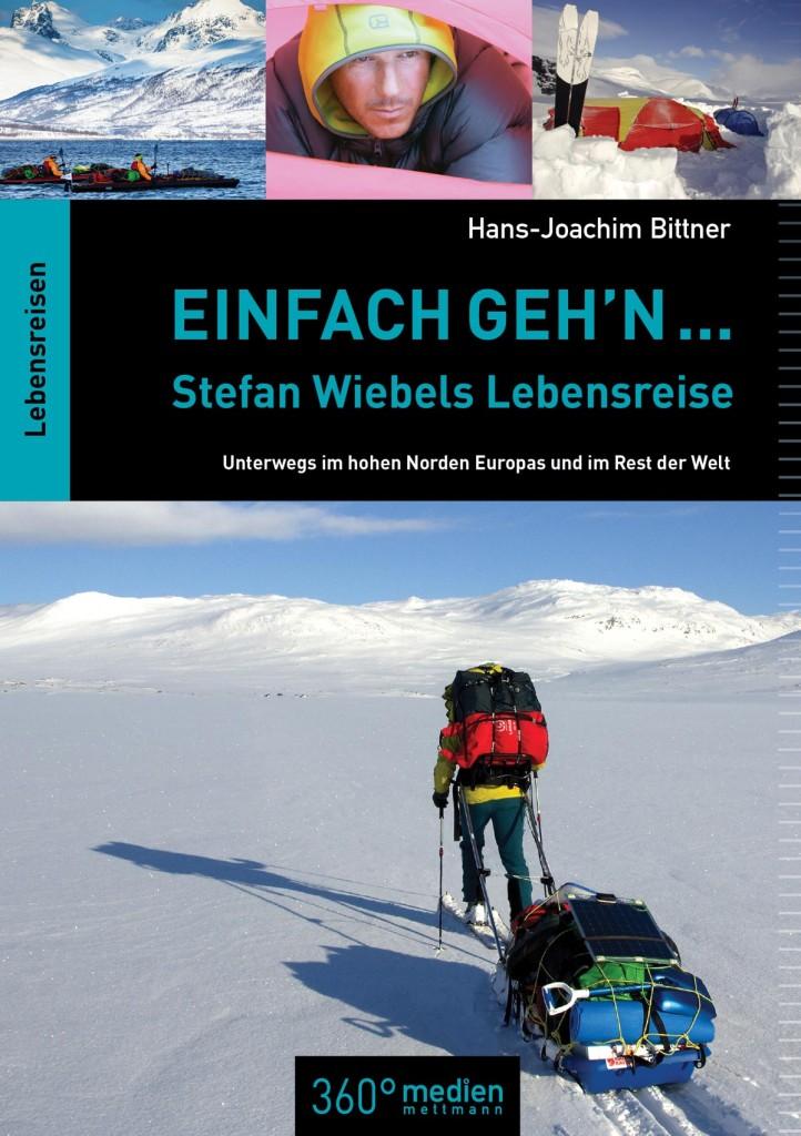 "Hans-Joachim Bittner: ""Einfach geh'n ... - Stefan Wiebels Lebensreise"