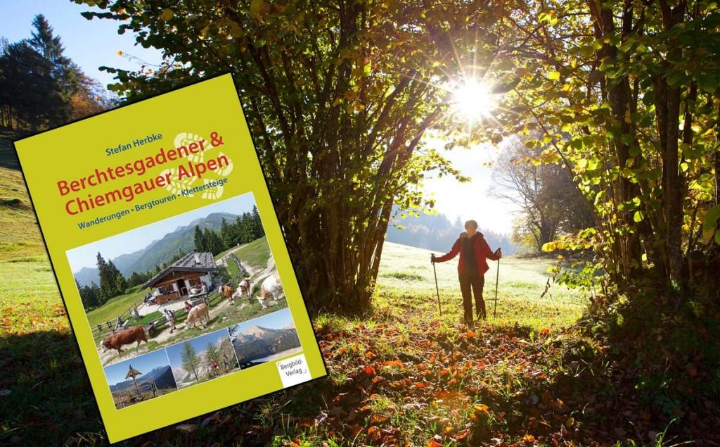 Stefan Herbke: Berchtesgadener & Chiemgauer Alpen | Wanderungen - Bergtouren - Klettersteige
