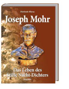 Joseph Mohr – Das Leben des Stille-Nacht Dichters