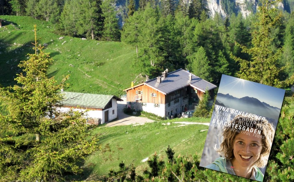 Meine schönsten Touren rund um Berchtesgaden / Berchtesgaden – My Most Beautiful Tours von Nina Schlesener