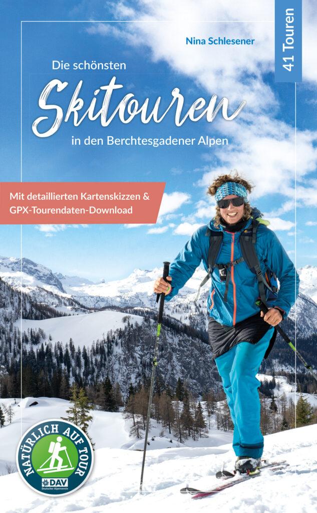 Nina Schlesener: Die schönsten Skitouren in den Berchtesgadener Alpen.